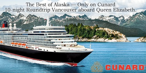 Cunard Luxury and Alaska - Book Early
